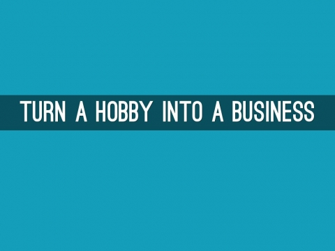How to Turn a Hobby into a Business Picture